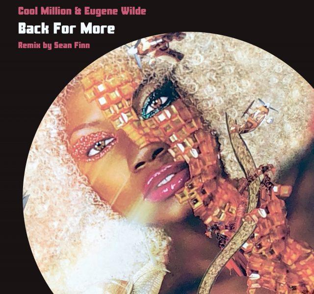Cool Million & Eugene Wilde - Back For More (Sean Finn Remix)