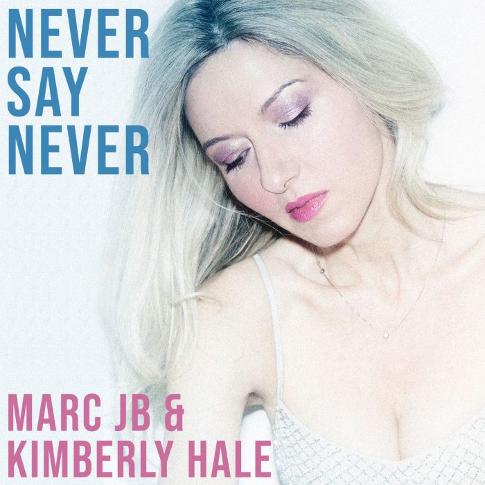 Marc JB & Kimberly Hale - Never Say Never