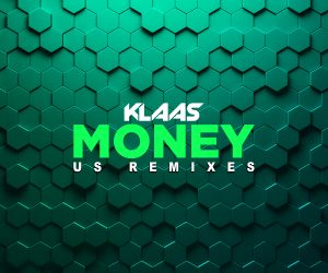 "Klaas Supports New Single ""Money"" with the Release of the 'US Remixes'"