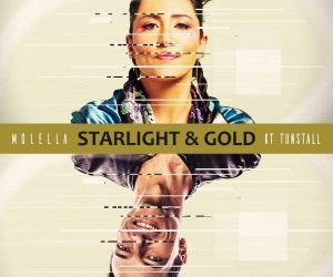 """Multi-Platinum Singer-Songwriter, KT Tunstall & Italian DJ, Molella Release """"Starlight & Gold"""""""