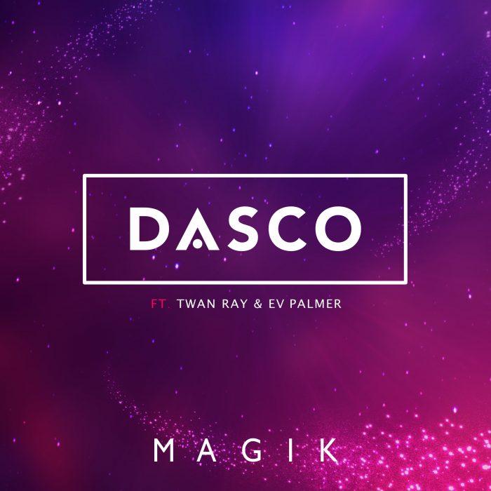 DASCO feat. Twan Ray & EV Palmer - Magik