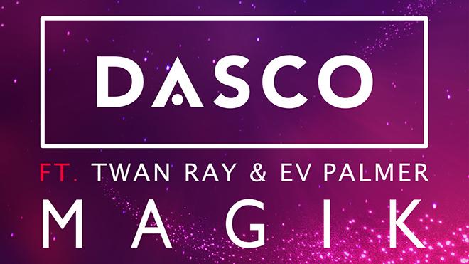 DASCO ft. Twan Ray & EV Palmer - Magik (Lyric Video)