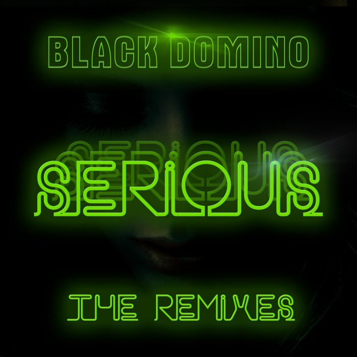 Black Domino - Serious (The Remixes) - Cover Art