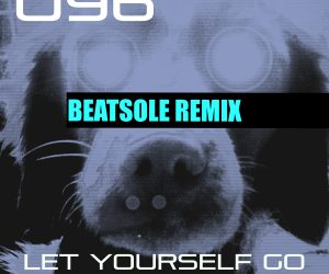 U96 - Let Yourself Go (Beatsole Remix)