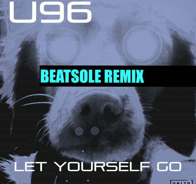 U96 - Let Yourself Go (Beatsole Remix) - Cover Art
