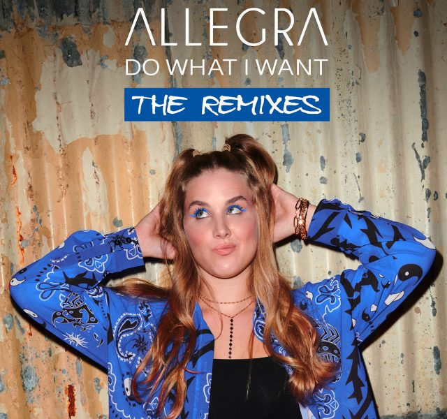 Allegra - Do What I Want (The Remixes)