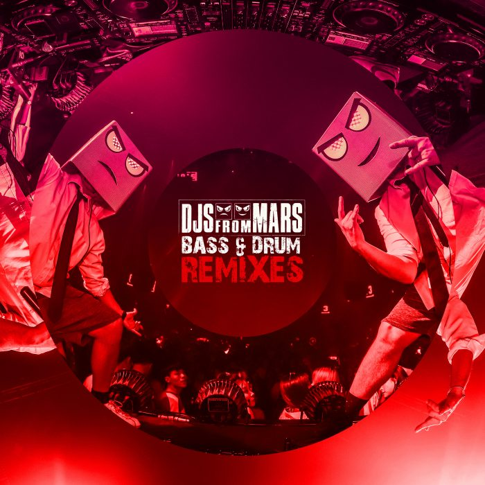 DJS FROM MARS - Bass & Drum (Remixes)