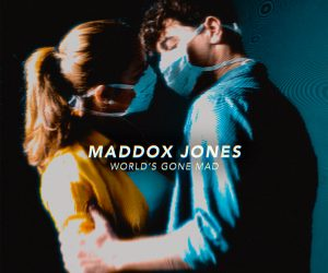 "Maddox Jones Follows Up Debut EP with the Heartwarming New Single, ""World's Gone Mad"""