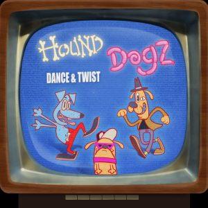 Hound Dogz - Dance & Twist - Cover Art