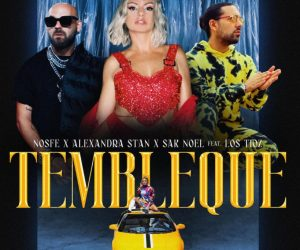 "Alexandra Stan, Sak Noel & NOSFE Drop the Hot New Collab Single ""Tembleque"" feat. Los Tioz"