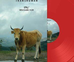 U96 & Wolfgang Flür – Transhuman (Limited Edition Vinyl)