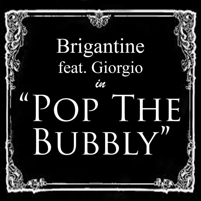 Brigantine - Pop The Bubbly (feat. Giorgio) - Cover Art