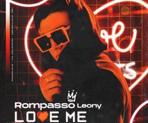 Rompasso & Leony - Love Me
