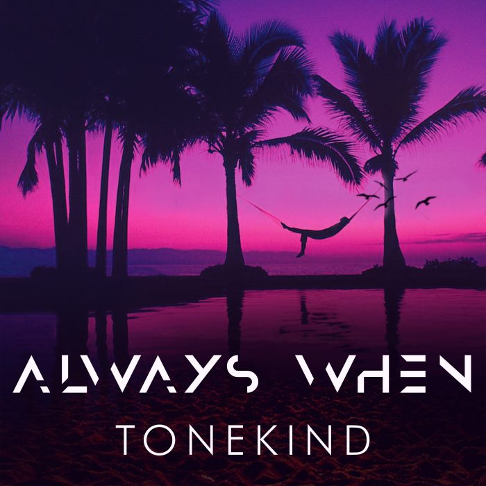 Tonekind - Always When - Cover Art