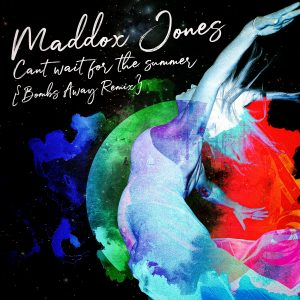 Maddox Jones - Can't Wait for the Summer (Bombs Away Remix) - Cover Art