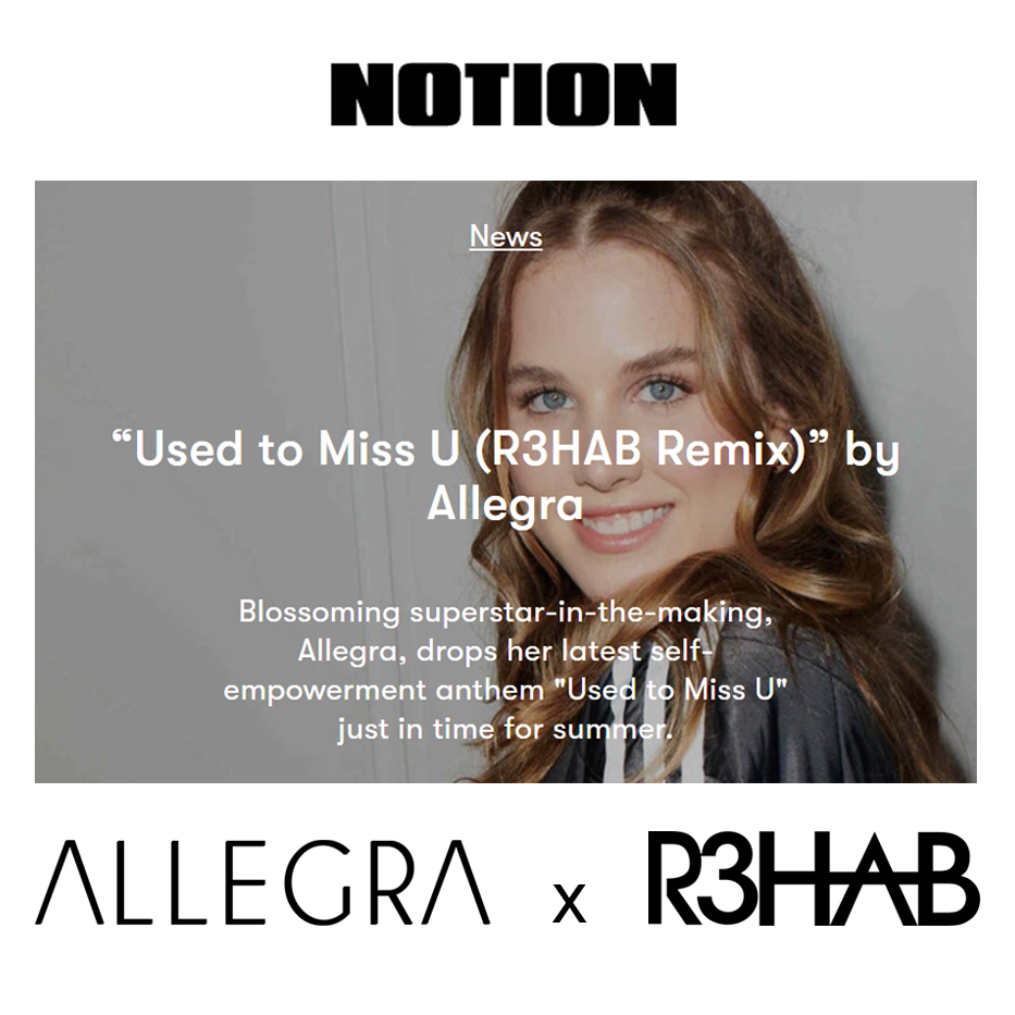 Allegra - Used to Miss You (R3HAB Remix) - Notion Premiere