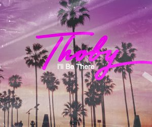 Thoby - I'll Be There