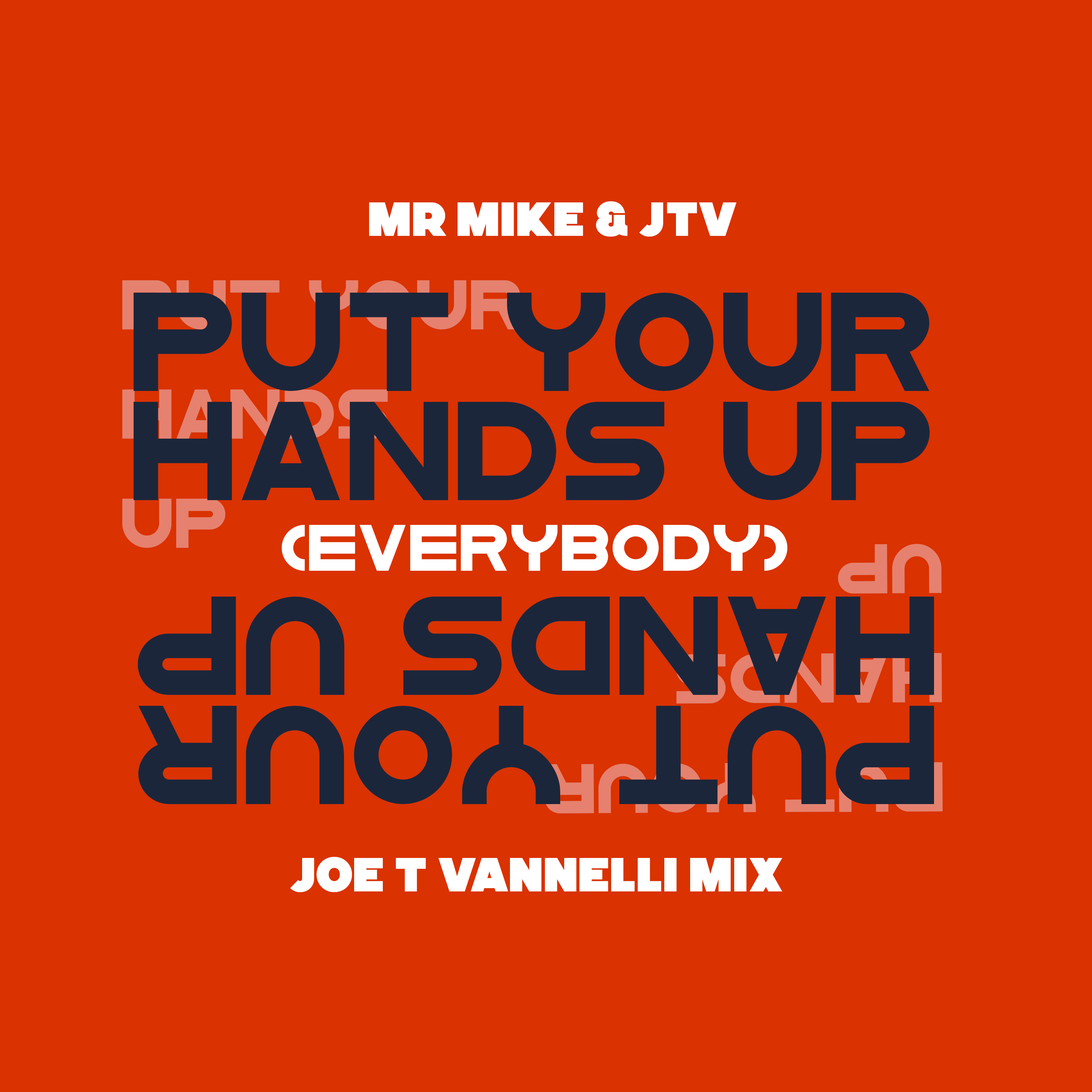 Put Your Hands Up! (Everybody) [Joe T Vannelli Mix]