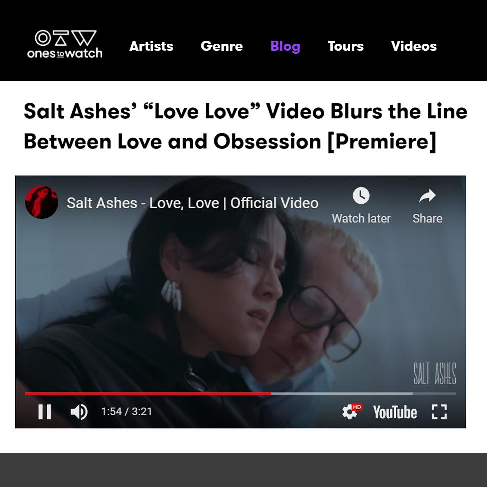 Salt Ashes - Love, Love - Music Video Premiere