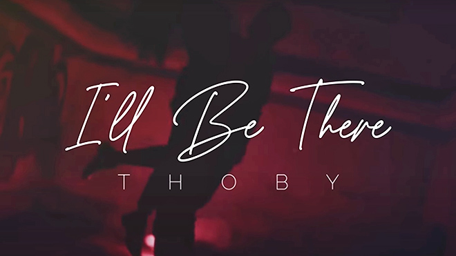Thoby - I'l Be There - Music Video
